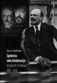 Zgodovina neke kolaboracije: boljševiki in Nemci 1914–1918